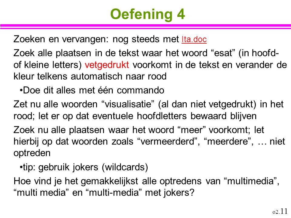 """o2. 11 Oefening 4 Zoeken en vervangen: nog steeds met Ita.doc Ita.doc Zoek alle plaatsen in de tekst waar het woord """"esat"""" (in hoofd- of kleine letter"""