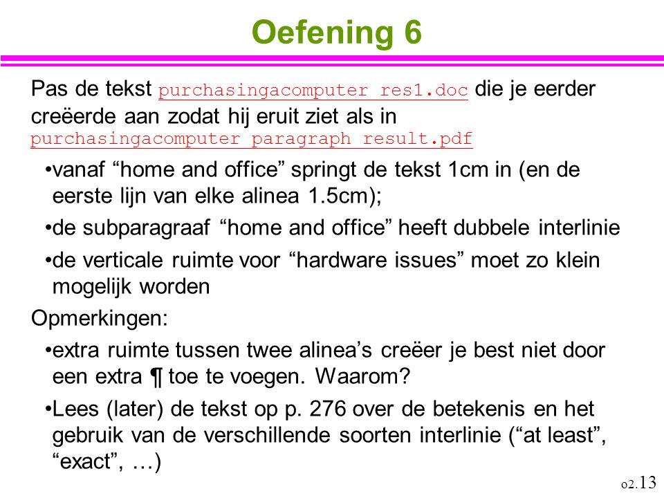o2. 13 Oefening 6 Pas de tekst purchasingacomputer_res1.doc die je eerder creëerde aan zodat hij eruit ziet als in purchasingacomputer_paragraph_resul