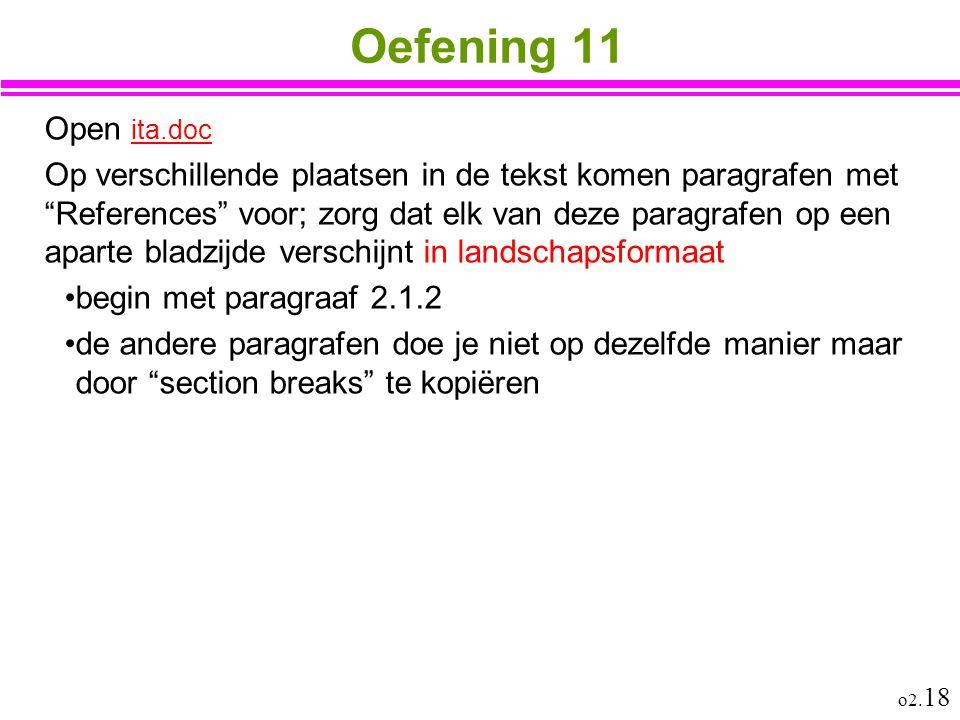 """o2. 18 Oefening 11 Open ita.doc ita.doc Op verschillende plaatsen in de tekst komen paragrafen met """"References"""" voor; zorg dat elk van deze paragrafen"""