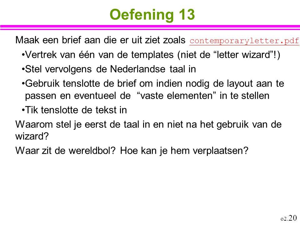 """o2. 20 Oefening 13 Maak een brief aan die er uit ziet zoals contemporaryletter.pdf contemporaryletter.pdf Vertrek van één van de templates (niet de """"l"""