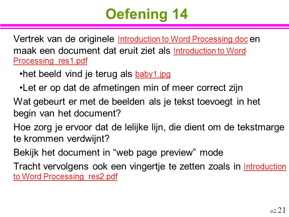 o2. 21 Oefening 14 Vertrek van de originele Introduction to Word Processing.doc en maak een document dat eruit ziet als Introduction to Word Processin