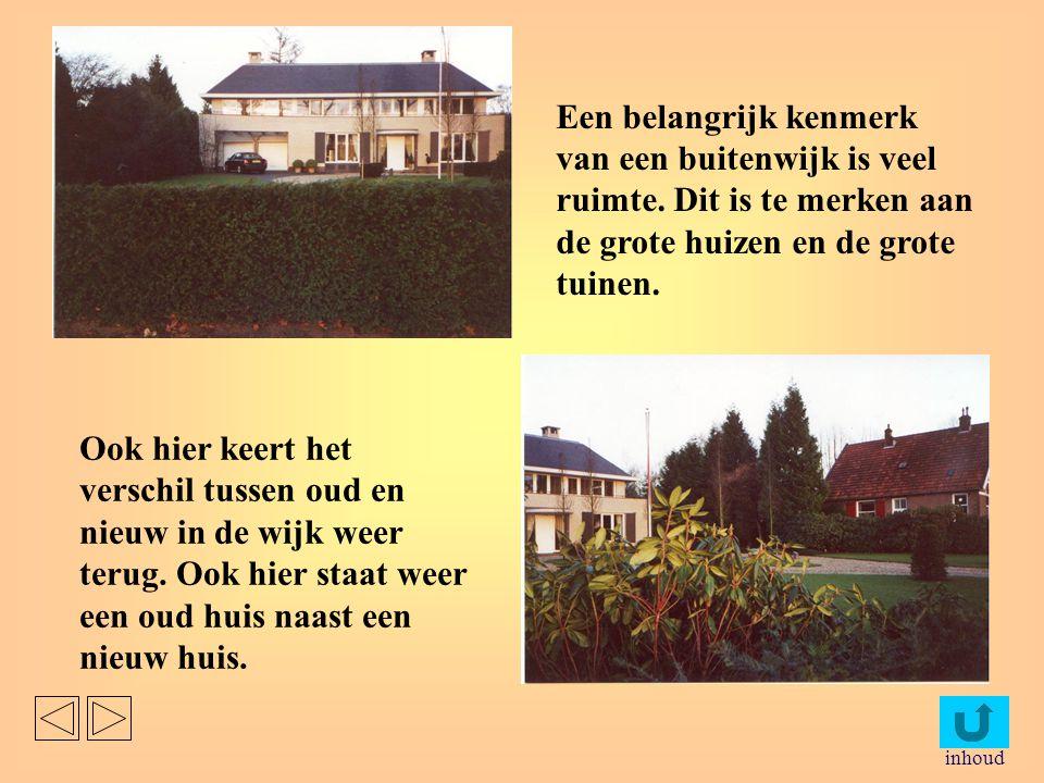 De Buitenwijk inhoud Het verschil hier is de combinatie binnen een wijk van oude en nieuwe huizen. Hier op deze foto is goed te zien dat er naast deze