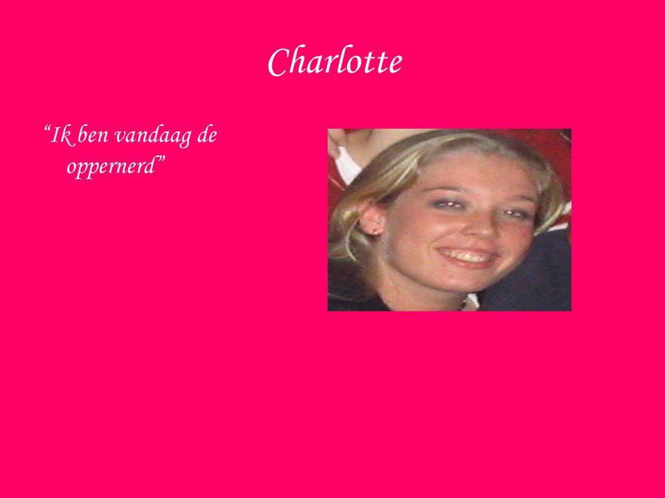 Charlotte Ik ben vandaag de oppernerd