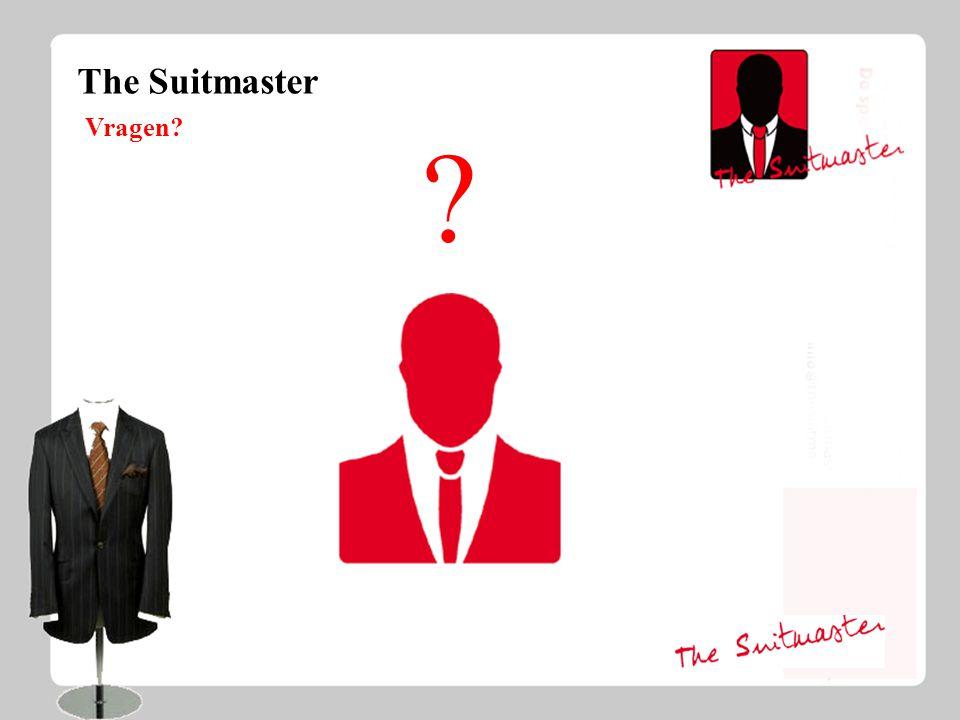 The Suitmaster Vragen? ?