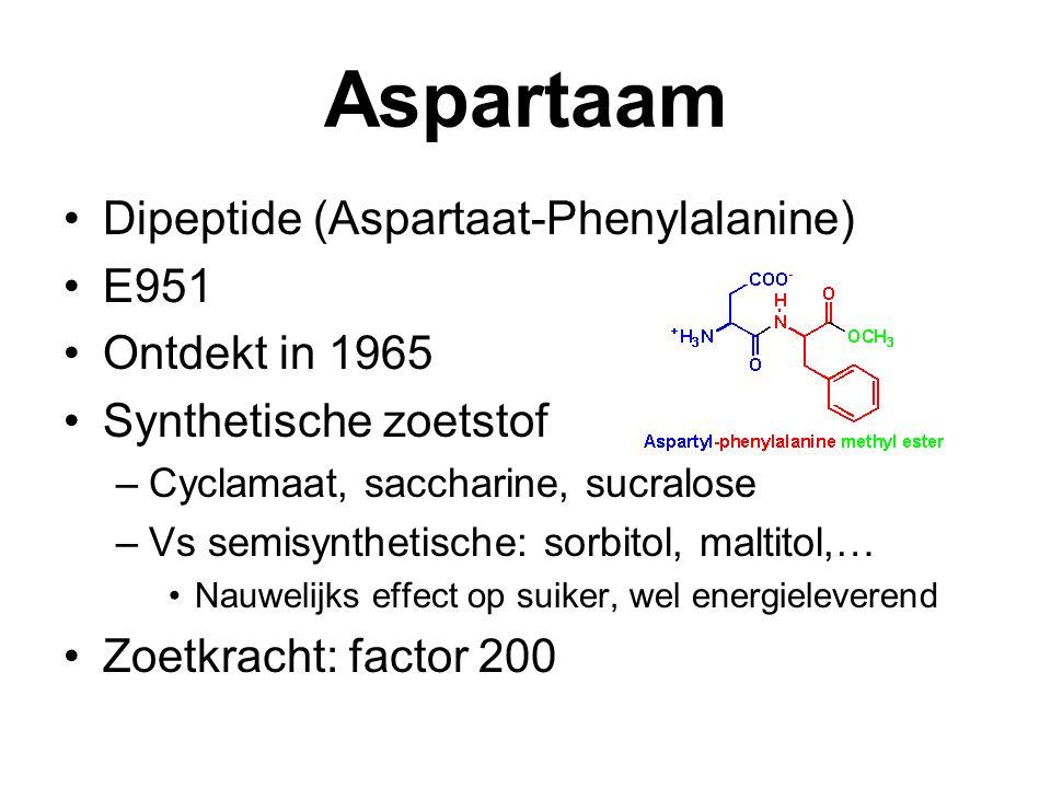 Aspartaam Dipeptide (Aspartaat-Phenylalanine) E951 Ontdekt in 1965 Synthetische zoetstof –Cyclamaat, saccharine, sucralose –Vs semisynthetische: sorbitol, maltitol,… Nauwelijks effect op suiker, wel energieleverend Zoetkracht: factor 200