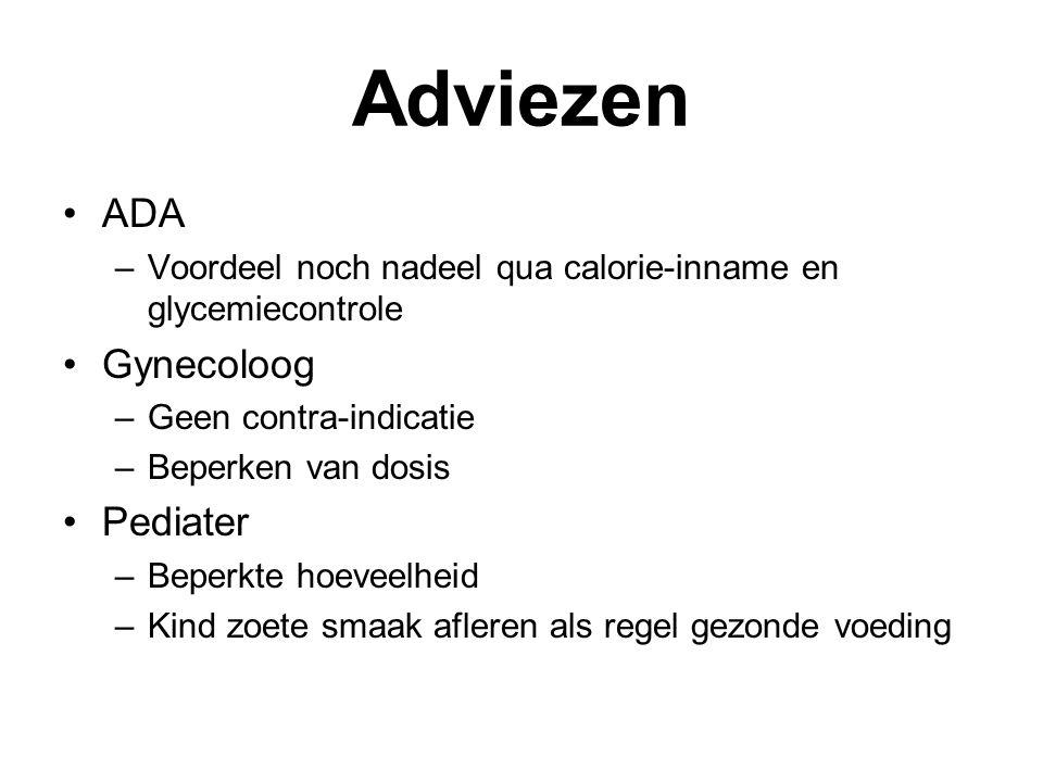 Adviezen ADA –Voordeel noch nadeel qua calorie-inname en glycemiecontrole Gynecoloog –Geen contra-indicatie –Beperken van dosis Pediater –Beperkte hoeveelheid –Kind zoete smaak afleren als regel gezonde voeding