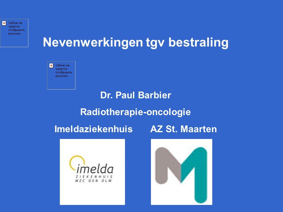 Nevenwerkingen tgv bestraling Dr. Paul Barbier Radiotherapie-oncologie Imeldaziekenhuis AZ St. Maarten