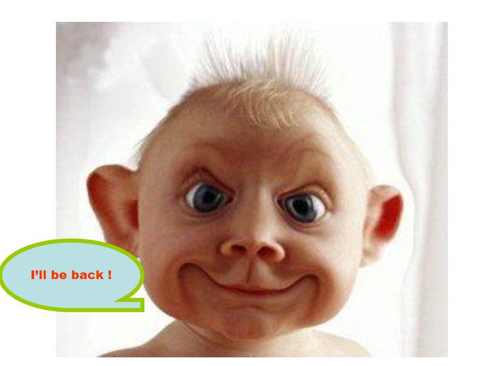 I'll be back !