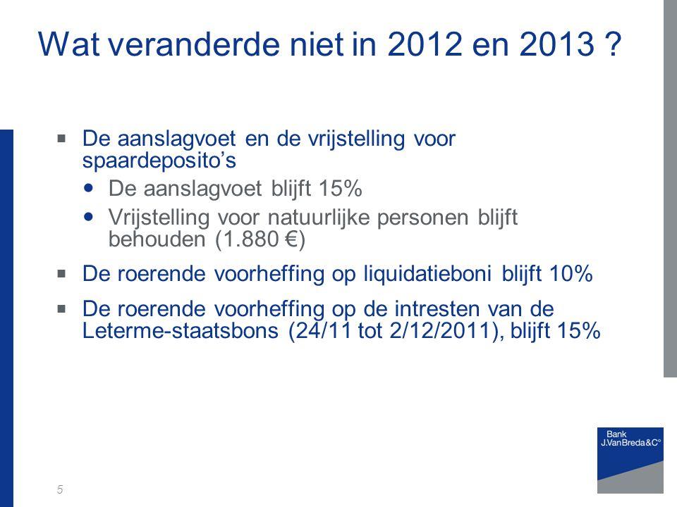5 Wat veranderde niet in 2012 en 2013 .