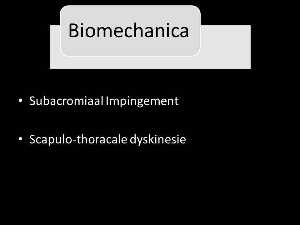 Subacromiaal Impingement Scapulo-thoracale dyskinesie Biomechanica