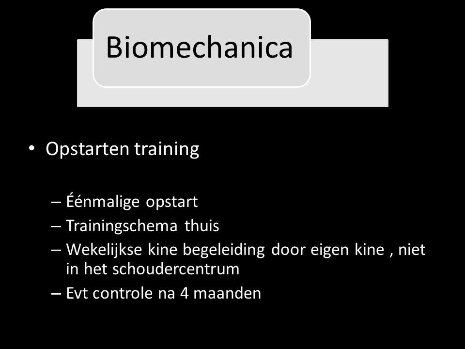 Opstarten training – Éénmalige opstart – Trainingschema thuis – Wekelijkse kine begeleiding door eigen kine, niet in het schoudercentrum – Evt controle na 4 maanden Biomechanica