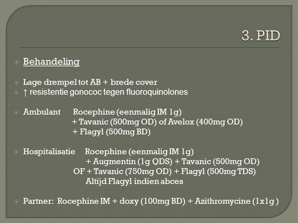  Behandeling  Lage drempel tot AB + brede cover  ↑ resistentie gonococ tegen fluoroquinolones  AmbulantRocephine (eenmalig IM 1g) + Tavanic (500mg