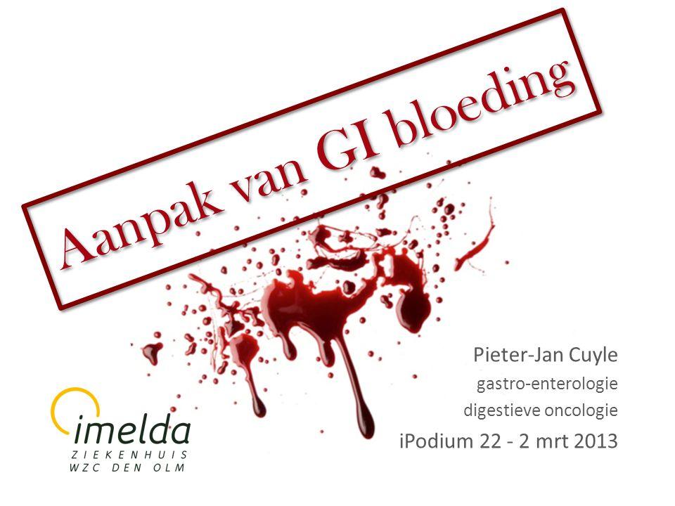 Aanpak van GI bloeding Pieter-Jan Cuyle gastro-enterologie digestieve oncologie iPodium 22 - 2 mrt 2013