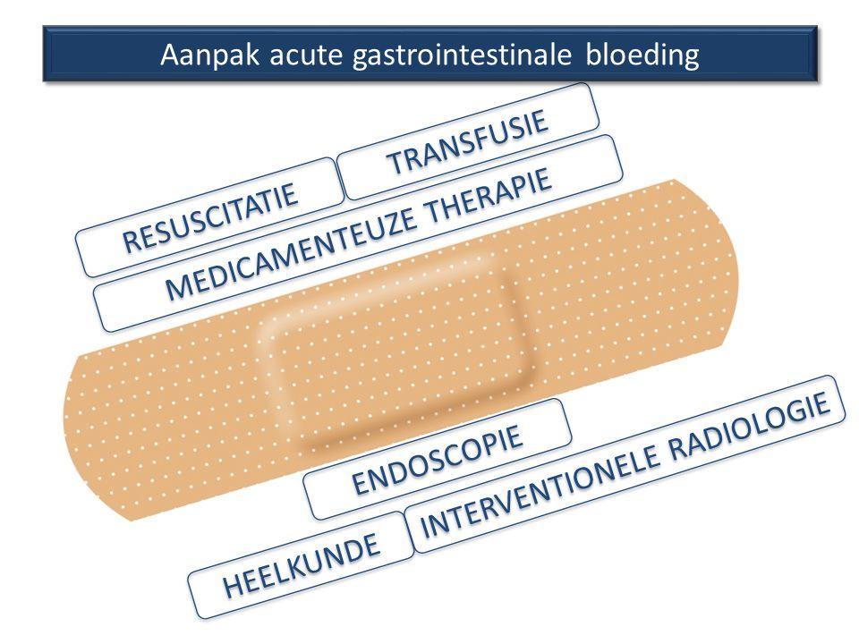 RESUSCITATIE TRANSFUSIE MEDICAMENTEUZE THERAPIE ENDOSCOPIE INTERVENTIONELE RADIOLOGIE HEELKUNDE Aanpak acute gastrointestinale bloeding