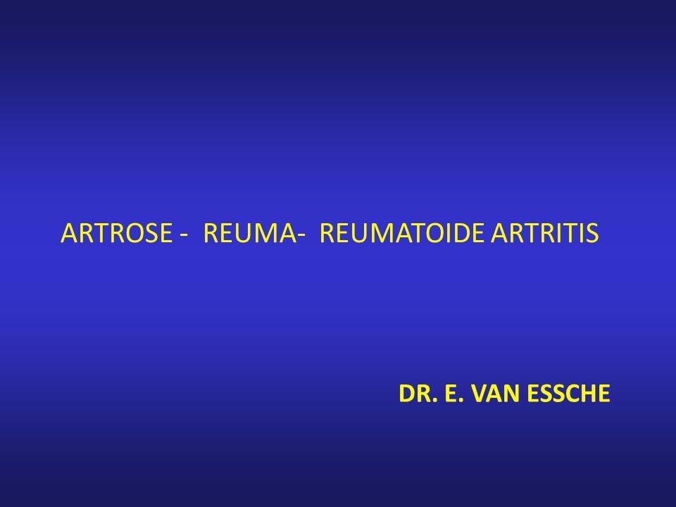 DR. E. VAN ESSCHE ARTROSE - REUMA- REUMATOIDE ARTRITIS
