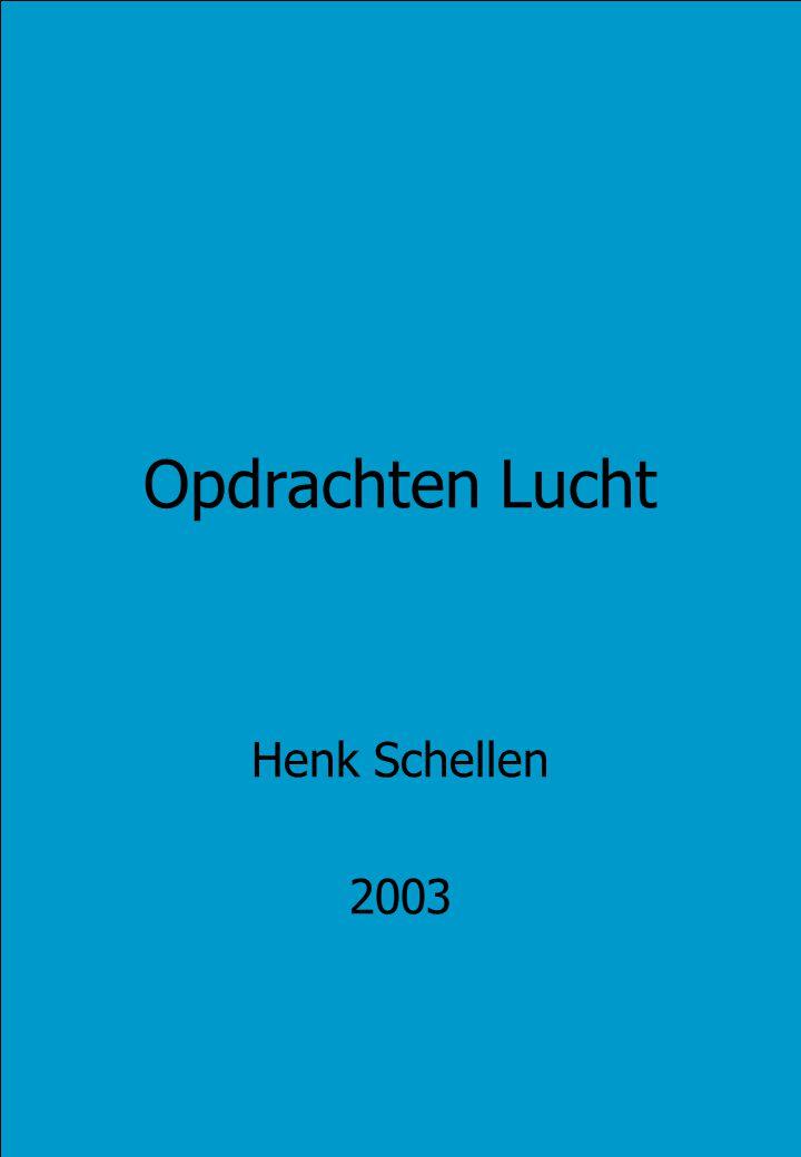 Opdrachten Lucht Henk Schellen 2003