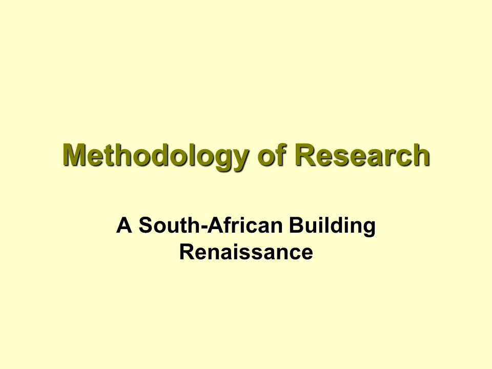 Methodology of Research A South-African Building Renaissance