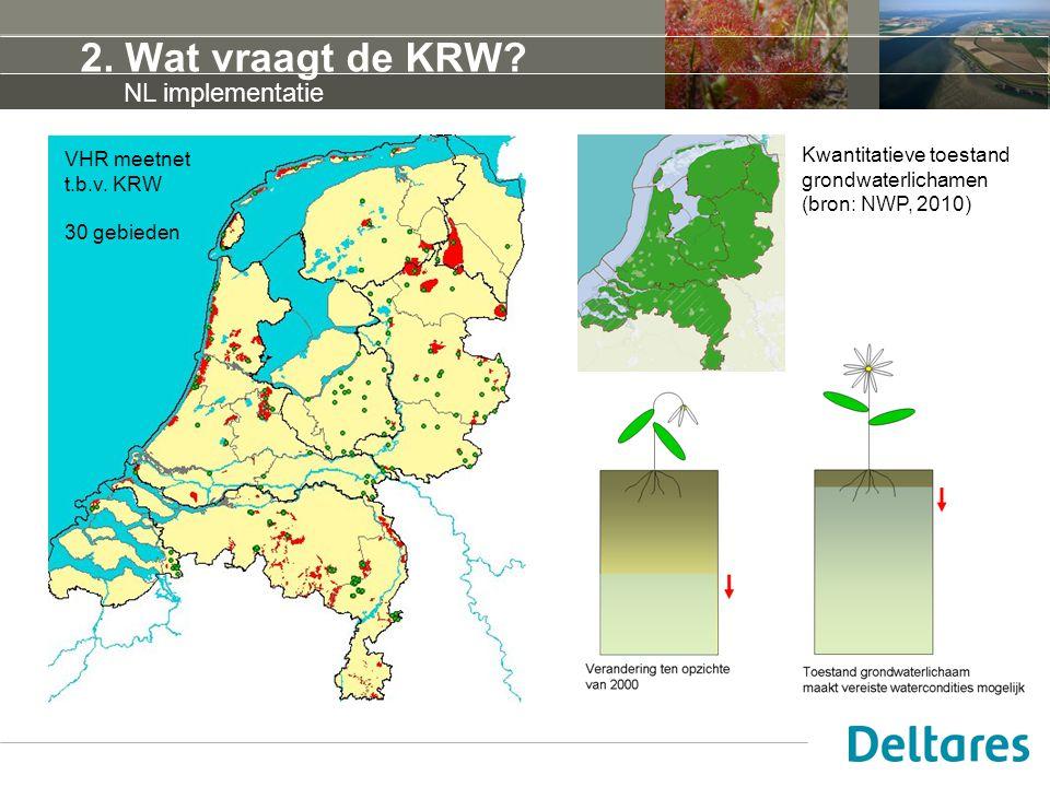 2. Wat vraagt de KRW? Kwantitatieve toestand grondwaterlichamen (bron: NWP, 2010) VHR meetnet t.b.v. KRW 30 gebieden NL implementatie