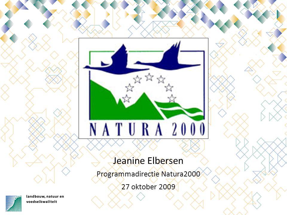 28-10-09 11 Natura 2000 Koop Heutink Jeanine Elbersen Programmadirectie Natura2000 27 oktober 2009