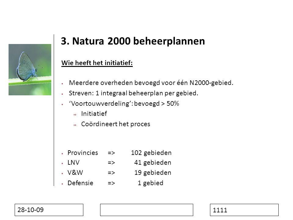 28-10-09 1111 Wie heeft het initiatief:  Meerdere overheden bevoegd voor één N2000-gebied.