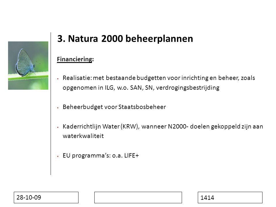 28-10-09 1414 Financiering:  Realisatie: met bestaande budgetten voor inrichting en beheer, zoals opgenomen in ILG, w.o.