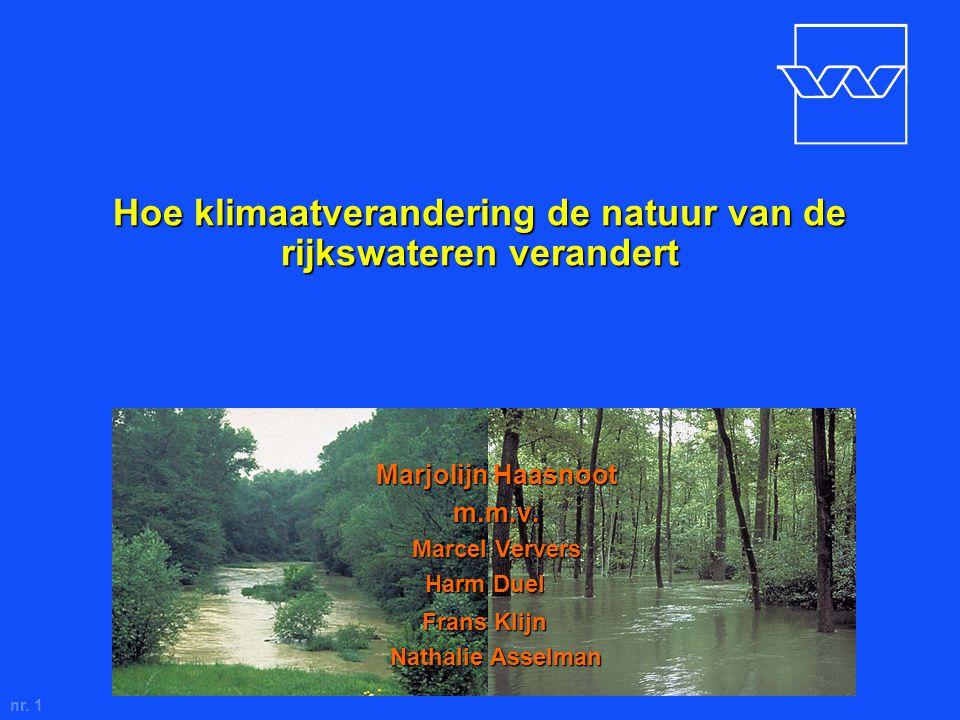 nr. 1 Hoe klimaatverandering de natuur van de rijkswateren verandert Marjolijn Haasnoot m.m.v. Marcel Ververs Harm Duel. Frans Klijn. Nathalie Asselma