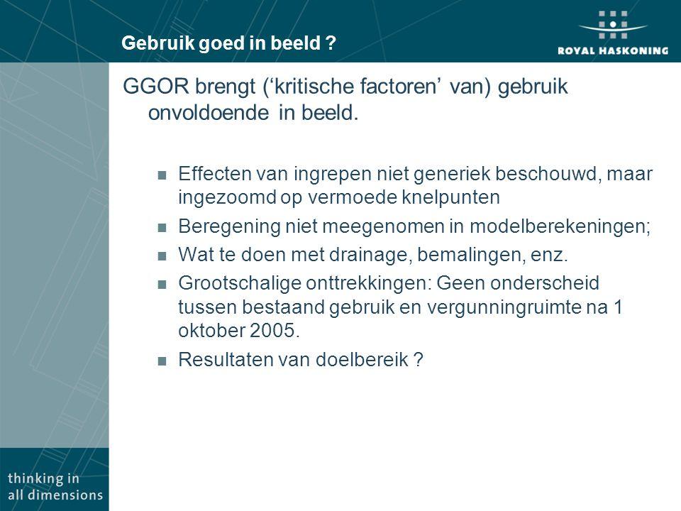 Gebruik goed in beeld ? GGOR brengt ('kritische factoren' van) gebruik onvoldoende in beeld. n Effecten van ingrepen niet generiek beschouwd, maar ing