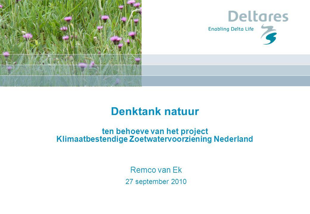 Denktank natuur ten behoeve van het project Klimaatbestendige Zoetwatervoorziening Nederland Remco van Ek 27 september 2010