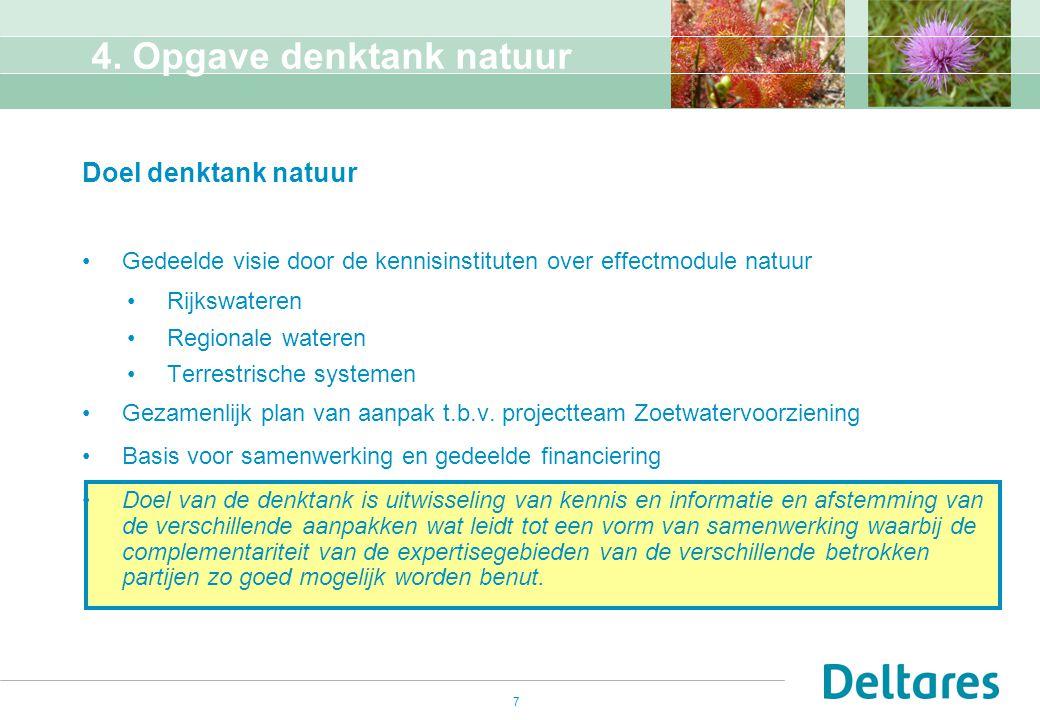 7 4. Opgave denktank natuur Doel denktank natuur Gedeelde visie door de kennisinstituten over effectmodule natuur Rijkswateren Regionale wateren Terre