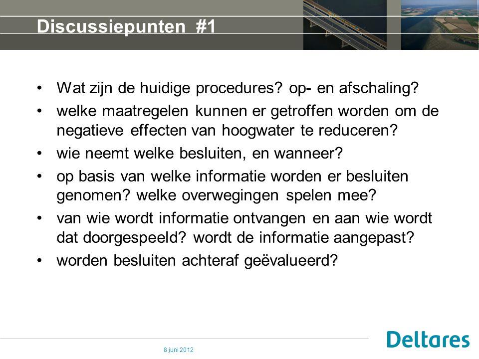 8 juni 2012 Discussiepunten #1 Wat zijn de huidige procedures.
