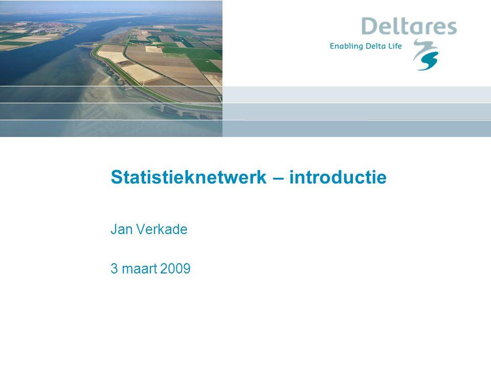 Statistieknetwerk – introductie Jan Verkade 3 maart 2009