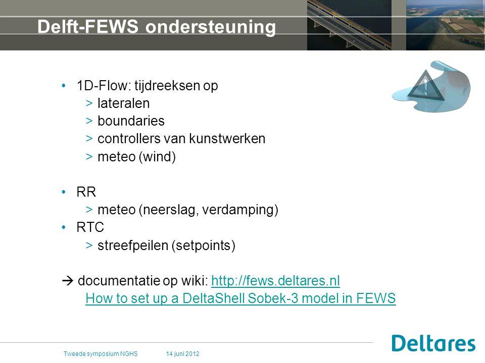 14 juni 2012Tweede symposium NGHS Delft-FEWS ondersteuning 1D-Flow: tijdreeksen op >lateralen >boundaries >controllers van kunstwerken >meteo (wind) RR >meteo (neerslag, verdamping) RTC >streefpeilen (setpoints)  documentatie op wiki: http://fews.deltares.nlhttp://fews.deltares.nl How to set up a DeltaShell Sobek-3 model in FEWS