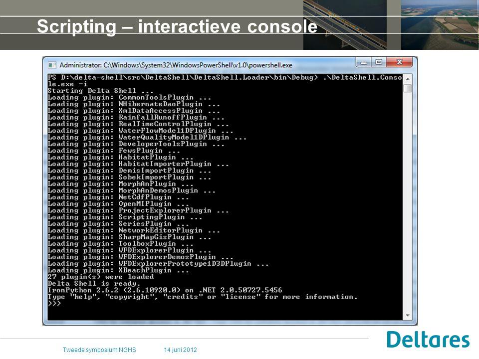 14 juni 2012Tweede symposium NGHS Scripting – interactieve console