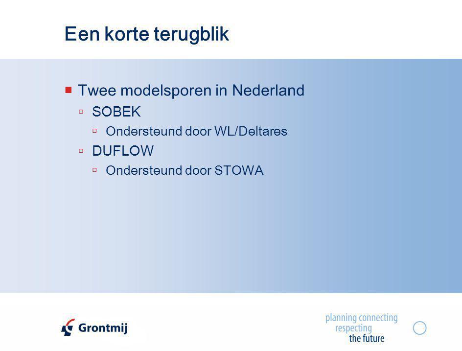 Een korte terugblik  Twee modelsporen in Nederland  SOBEK  Ondersteund door WL/Deltares  DUFLOW  Ondersteund door STOWA
