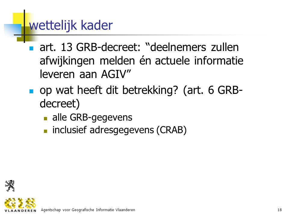 Agentschap voor Geografische Informatie Vlaanderen18 wettelijk kader art.