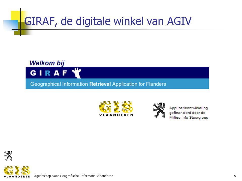 Agentschap voor Geografische Informatie Vlaanderen5 GIRAF, de digitale winkel van AGIV