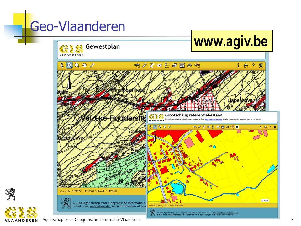 Agentschap voor Geografische Informatie Vlaanderen8 Geo-Vlaanderen www.agiv.be