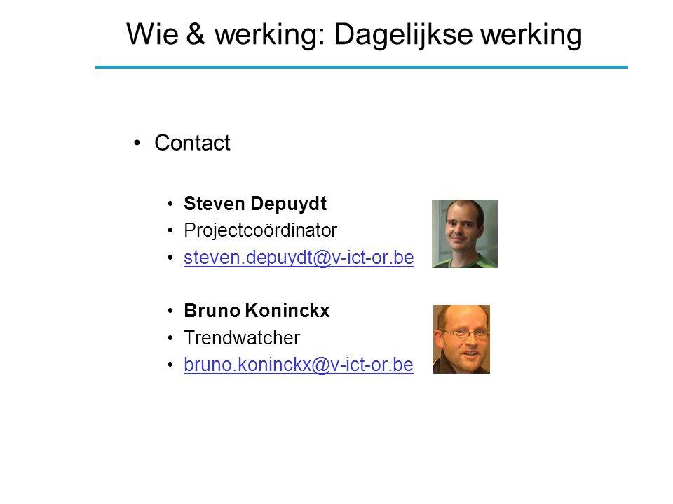 Wie & werking: Dagelijks bestuur Steven Depuydt (Projectcoördinator) Els Huyge (Administratief Coördinator) Luc Stinissen (V-ICT-OR) Eddy Van der Stock (V-ICT-OR) Louis Massagé (V-ICT-OR) Peter Hautekiet (V-ICT-OR) Eric Goubin (KHM-MEMORI) Totaal: 7 leden