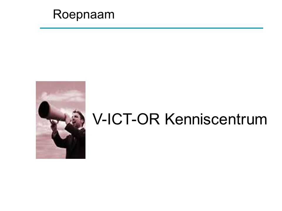 Roepnaam V-ICT-OR Kenniscentrum