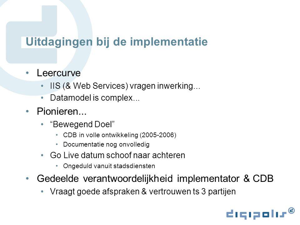 Uitdagingen bij de implementatie Leercurve IIS (& Web Services) vragen inwerking...