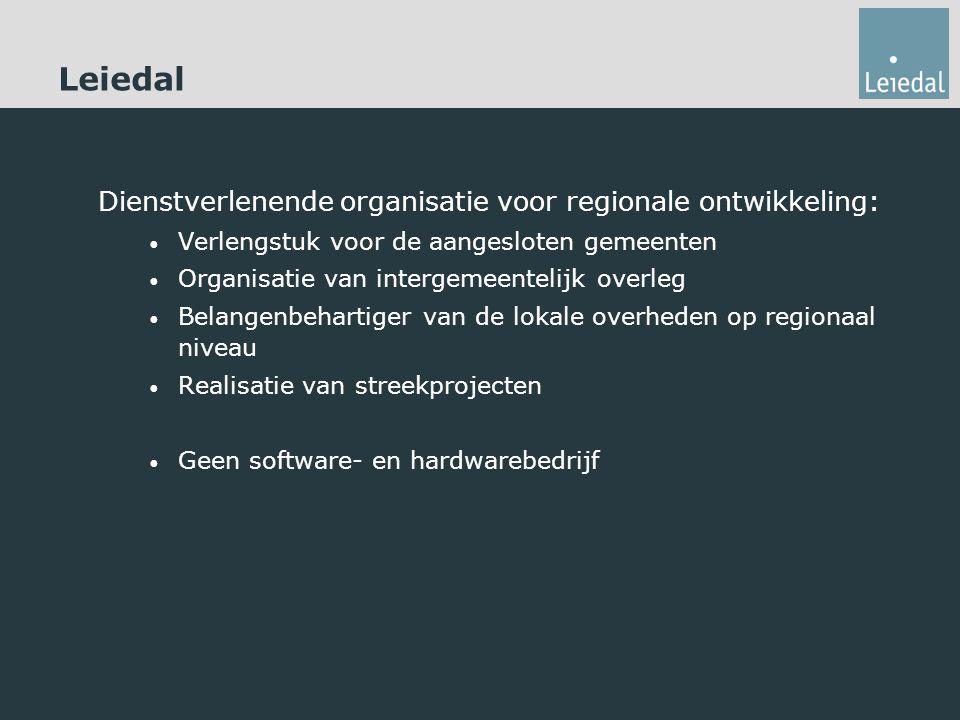 Dienstverlenende organisatie voor regionale ontwikkeling: Verlengstuk voor de aangesloten gemeenten Organisatie van intergemeentelijk overleg Belangenbehartiger van de lokale overheden op regionaal niveau Realisatie van streekprojecten Geen software- en hardwarebedrijf Leiedal