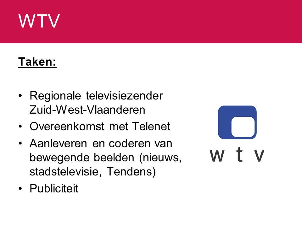 WTV Taken: Regionale televisiezender Zuid-West-Vlaanderen Overeenkomst met Telenet Aanleveren en coderen van bewegende beelden (nieuws, stadstelevisie, Tendens) Publiciteit