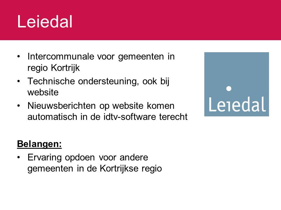 Leiedal Intercommunale voor gemeenten in regio Kortrijk Technische ondersteuning, ook bij website Nieuwsberichten op website komen automatisch in de i