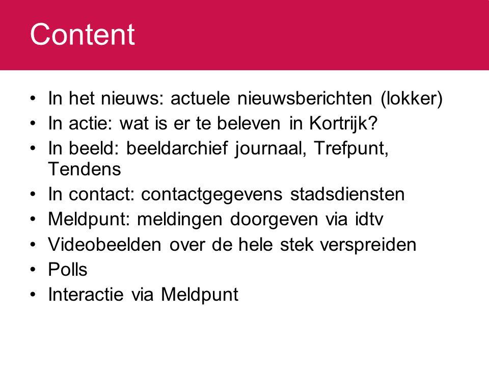 Content In het nieuws: actuele nieuwsberichten (lokker) In actie: wat is er te beleven in Kortrijk? In beeld: beeldarchief journaal, Trefpunt, Tendens
