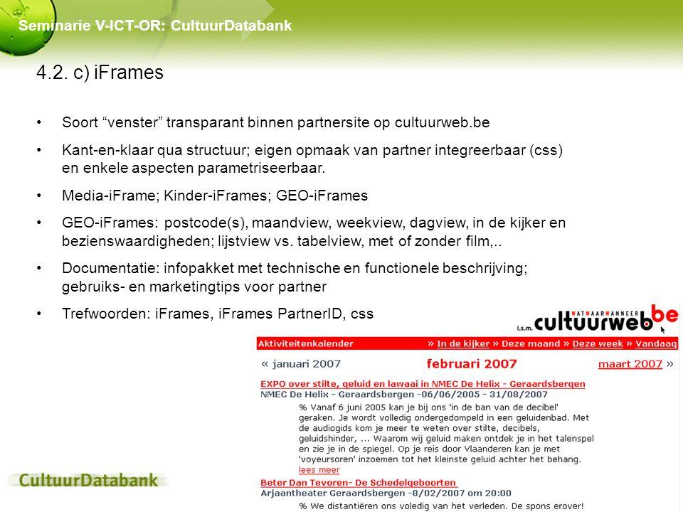 """4.2. c) iFrames Soort """"venster"""" transparant binnen partnersite op cultuurweb.be Kant-en-klaar qua structuur; eigen opmaak van partner integreerbaar (c"""