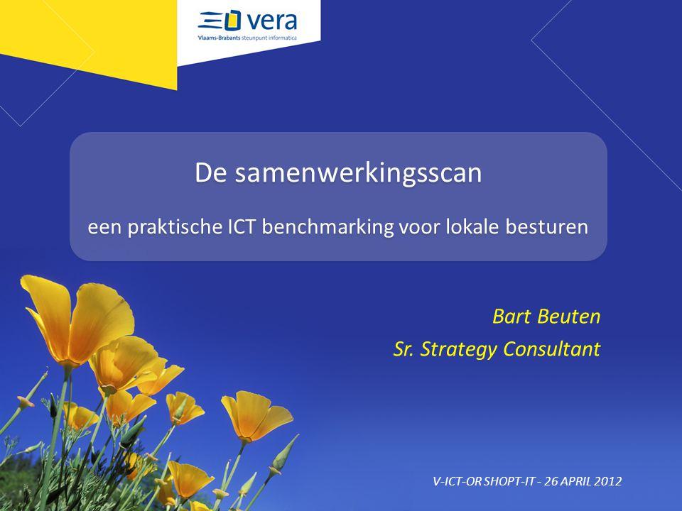 De samenwerkingsscan een praktische ICT benchmarking voor lokale besturen Bart Beuten Sr.