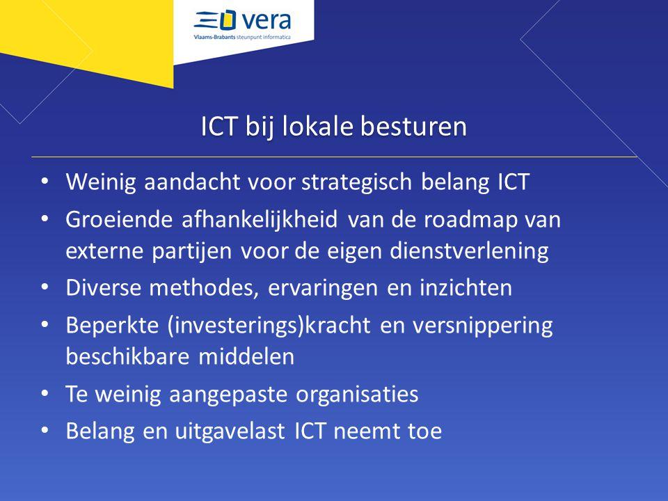 ICT bij lokale besturen Weinig aandacht voor strategisch belang ICT Groeiende afhankelijkheid van de roadmap van externe partijen voor de eigen dienstverlening Diverse methodes, ervaringen en inzichten Beperkte (investerings)kracht en versnippering beschikbare middelen Te weinig aangepaste organisaties Belang en uitgavelast ICT neemt toe