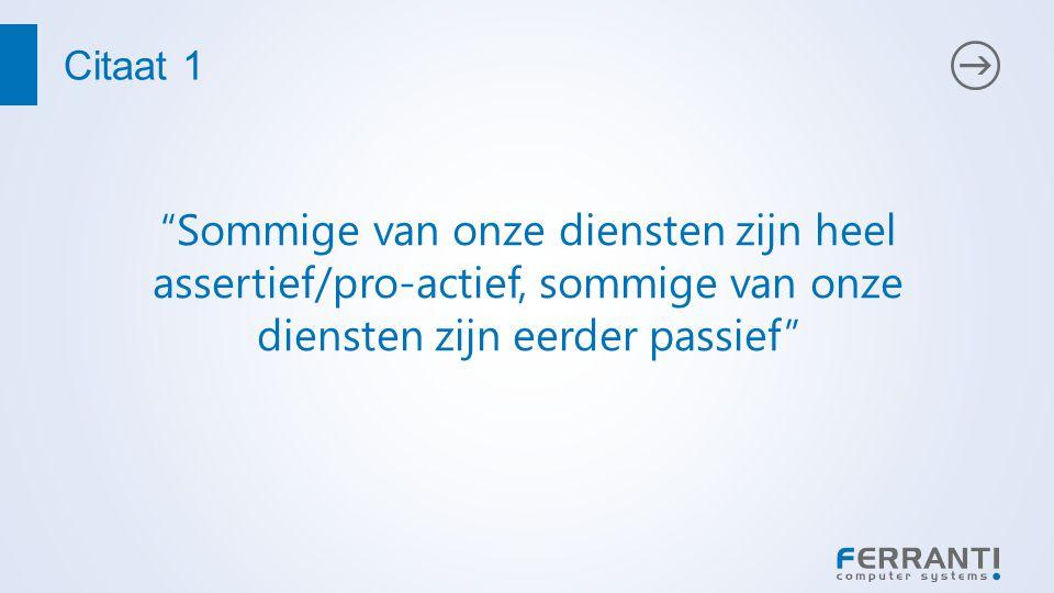 Citaat 2 Als je kan laten zien dat bepaalde applicaties gebruiksvriendelijk zijn, dan kan je ze wel overtuigen.