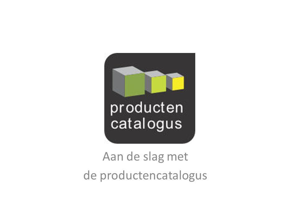 Aan de slag met de productencatalogus