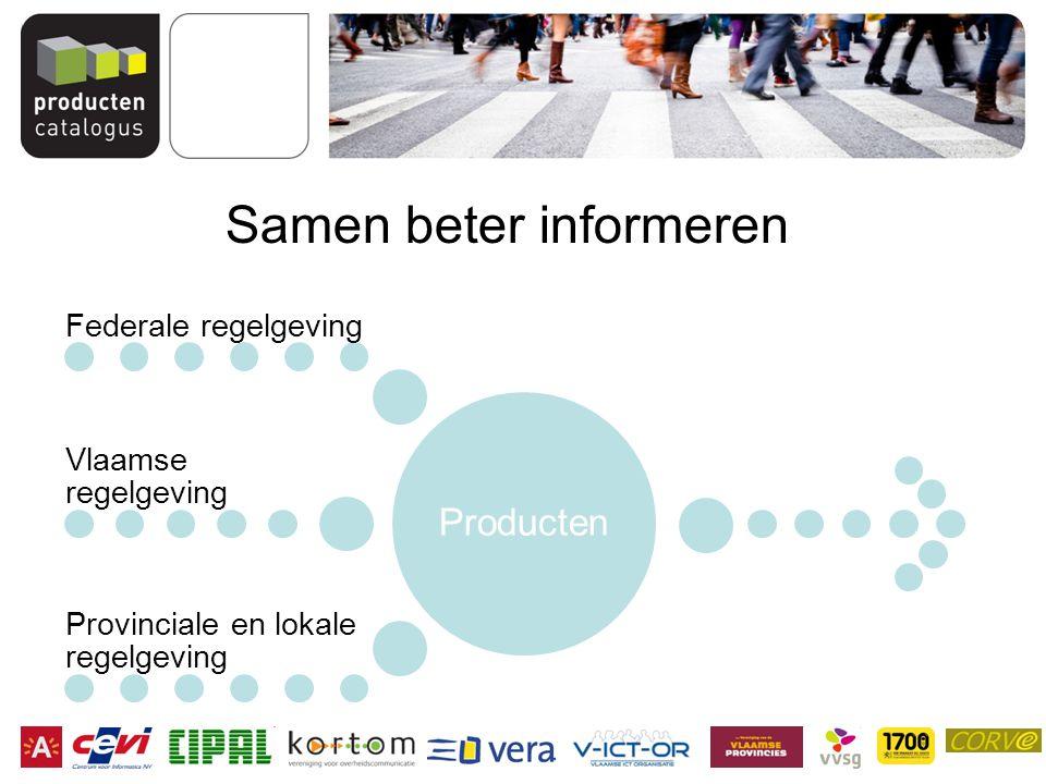 Samen beter informeren Producten Federale regelgeving Vlaamse regelgeving Provinciale en lokale regelgeving